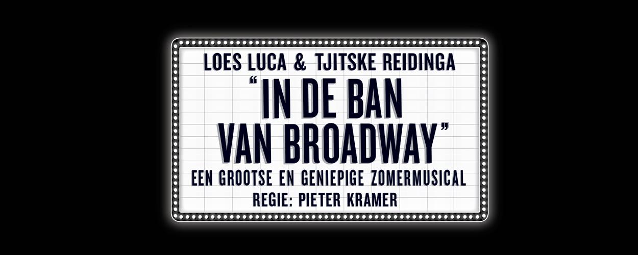 Tjitske Reidinga en Loes Luca weer bij elkaar voor zomermusical In de ban van Broadway