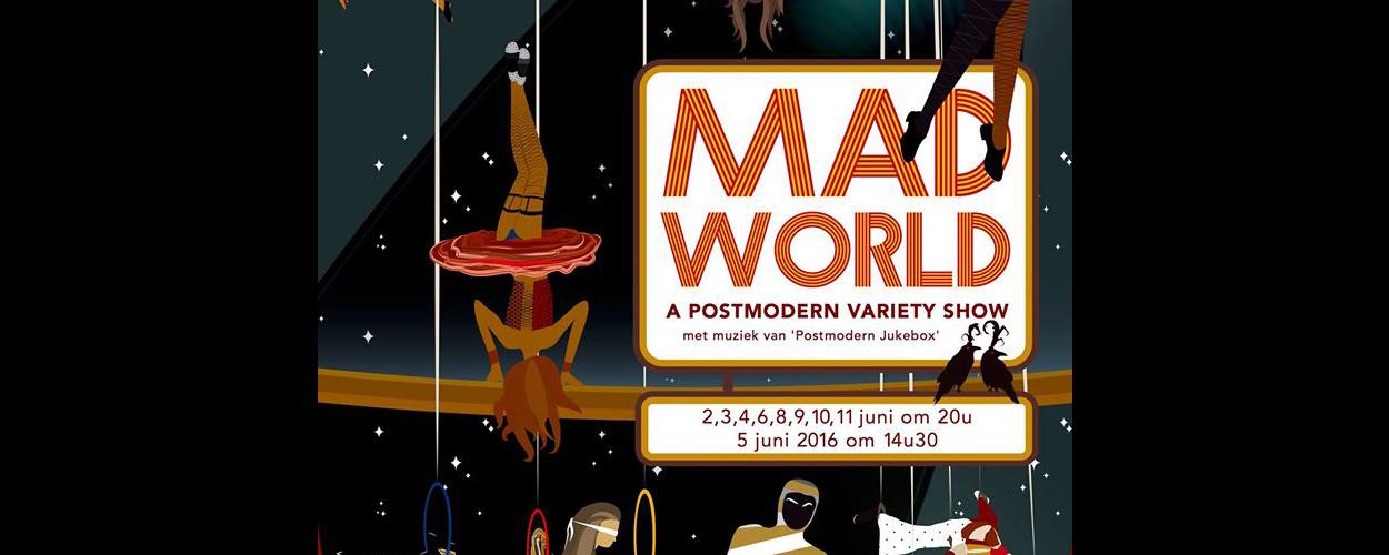 Mad World – A postmodern variety show van het Koninklijk Conservatorium Brussel