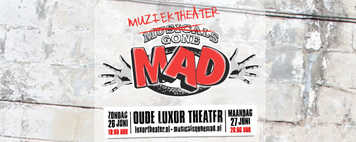 Musicals Gone Mad in het Oude Luxor Theater