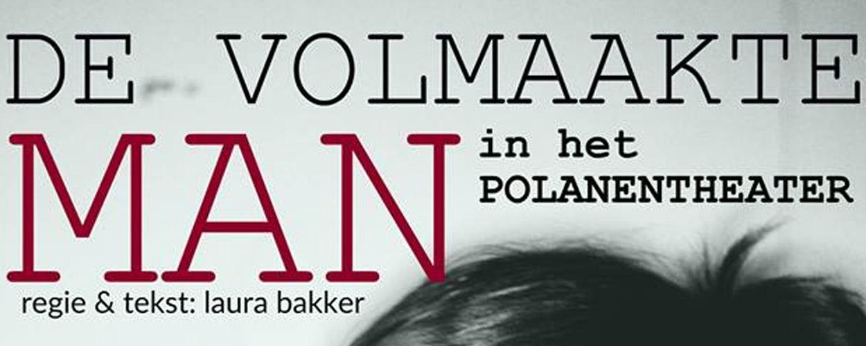 Muziektheatervoorstelling 'De volmaakte man' in het Polanentheater