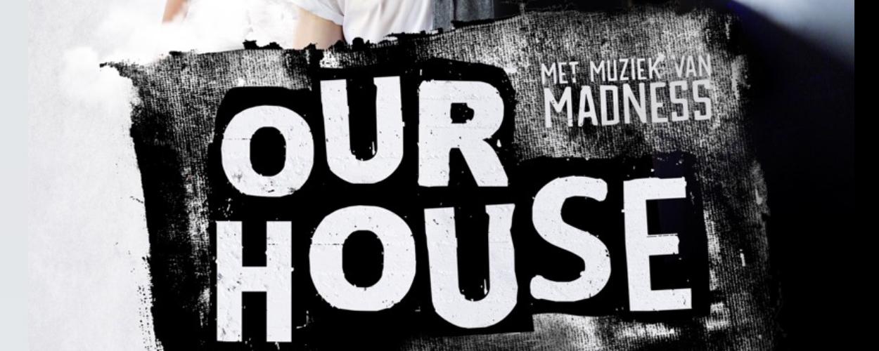 Oberon Theaterproducties presenteert musical Our House in Theater De Vest Alkmaar