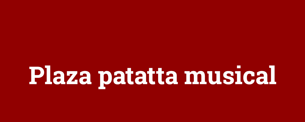 Audities: Plaza patatta musical