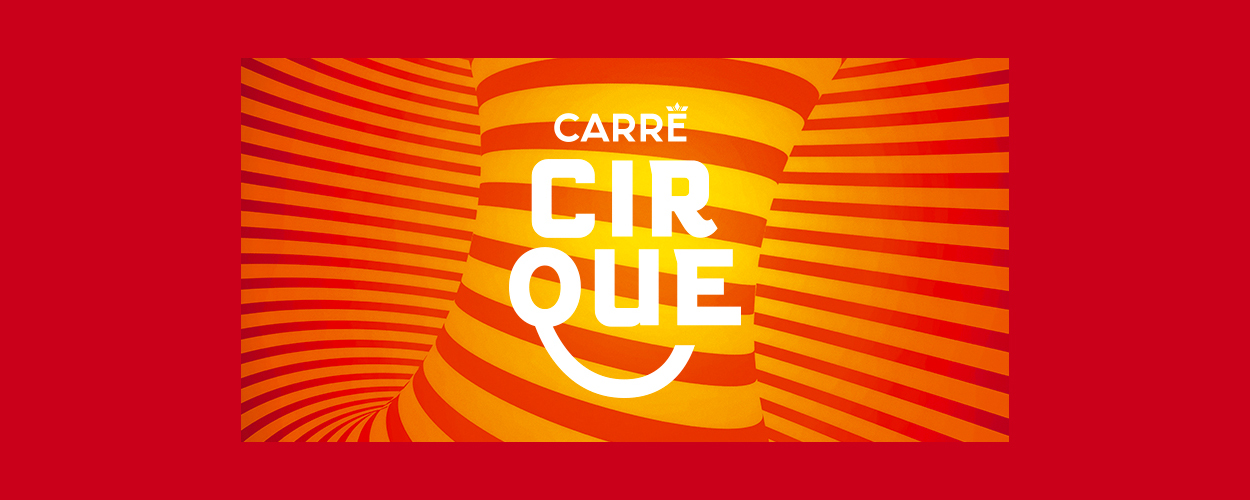 Koninklijk Theater Carré presenteert Carré Cirque