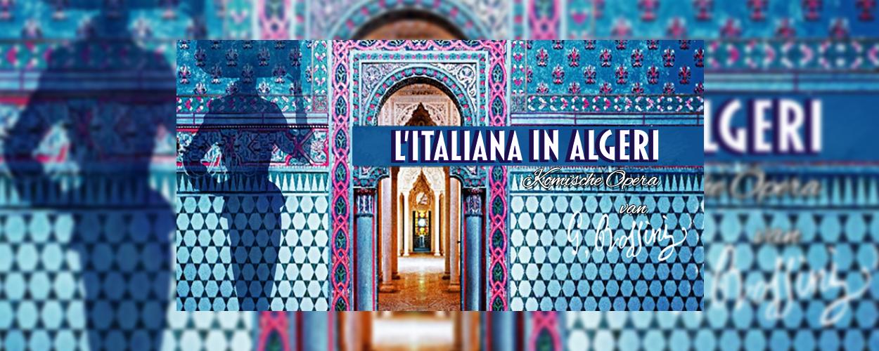 Komische Italiaanse opera L'Italiana in Algeri in Nederland