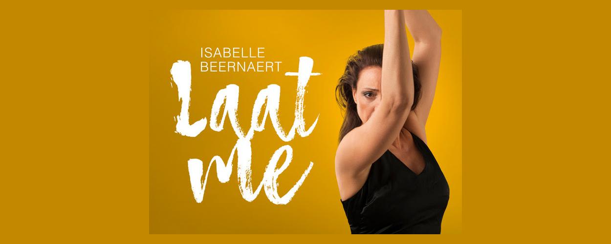 Isabelle Beernaert presenteert vanaf november dansvoorstelling Laat me