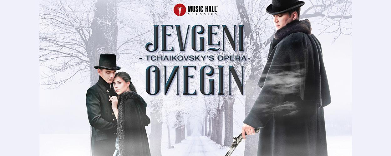 Music Hall Classics brengt Tchaikovsky's opera Jevgeni Onegin