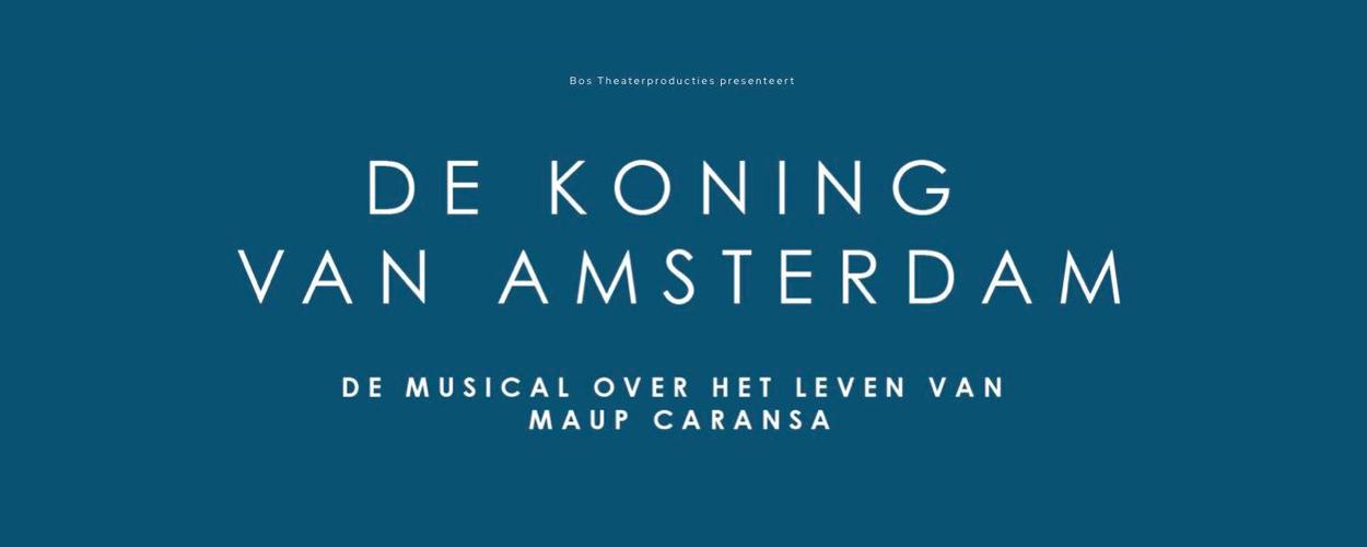 Er komt een musical over Maup Caransa, De Koning van Amsterdam