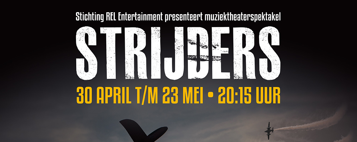 Stichting REL Entertainment presenteert Muziektheaterspektakel Strijders
