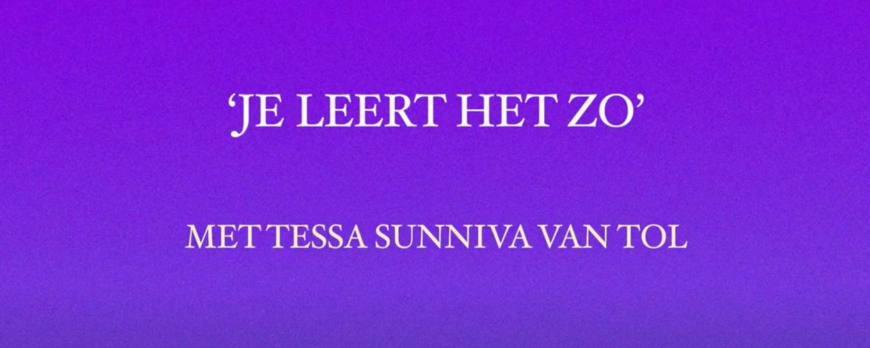 Q&A Tessa: Je leert het zo met Tessa Sunniva van Tol